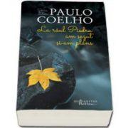 Paulo Coelho, La raul Piedra am sezut si am plans - Editie noua