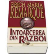 Intoarcerea din razboi (Erich Maria Remarque)
