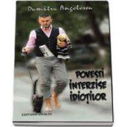 Povesti interzise idiotilor (Dumitru Angelescu)
