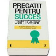 Jeff Keller, Pregatit pentru succes