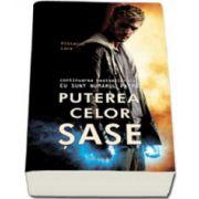 Puterea celor sase. Editie, paperback (Continuarea bestsellerului EU SUNT NUMARUL PATRU)