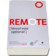 Remote. Biroul este optional (Jason Fried)