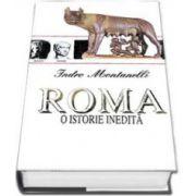Roma. O istorie inedita (Indro Montanelli)