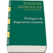 Ioannis Zizioulas, Prelegeri de dogmatica crestina