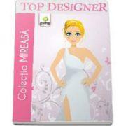 Colectia Mireasa (Top Designer)