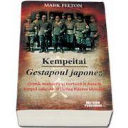Mark Felton, Kempeitai. Gestapoul japonez
