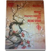 Doru Cica, Manual de depanare-reparare prin Reiki Usui. Cartea contine DVD