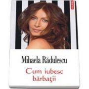 Mihaela Radulescu, Cum iubesc barbatii