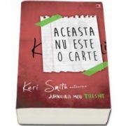 Keri Smith, Aceasta nu este o carte - Jurnalul meu traznit