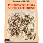 Sigmund Freud, Psihopatologia vietii cotidiene