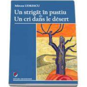 Un strigat in pustiu (Un cri dans le desert) - Mircea Udrescu