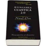 Atingerea cuantica 2.0 - Noul Om: Descoperire si devenire