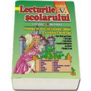 Lecturile scolarului clasa a V-a. Antologie de texte din literatura romana si universala