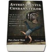 Antrenamentul condamnatilor (Paul Coach Wade)