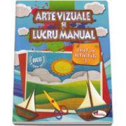 Arte vizuale si Lucru manual - Caiet de activitati (Volumul 1)