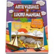 Arte vizuale si Lucru manual - Caiet de activitati (Volumul 2)