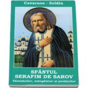 Sfantul Serafim de Sarov. Tamaduitor, mangaietor si povatuitor (Constantine Cavarnos)