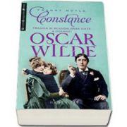 Constance. Tragica si scandaloasa viata a doamnei Oscar Wilde (Franny Moyle)