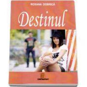 Destinul - Roxana Dobrica