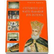 Florin Epure - Ctitoriile lui Matei Basarab din Oltenia
