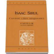 Sirul Isaac, Cuvinte catre singuratici. Partea a III-a recent regasita - Editia a II-a
