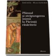 Hausherr Irenee, Plansul si strapungerea inimii la Parintii rasariteni - Editia a II-a