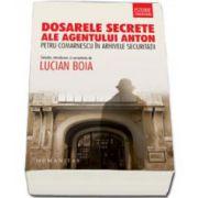 Lucian Boia, Dosarele secrete ale agentului Anton. Petru Comarnescu in arhivele Securitatii