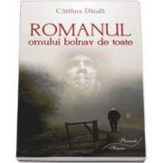 Catalina Danila, Romanul omului bolnav de toate