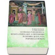 Cuvioasa Parascheva, Sfanta populara a Ortodoxiei in istoria si evlavia poporului roman