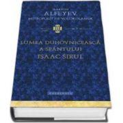 Ilarion Alfeyev, Lumea duhovniceasca a Sfantului Isaac Sirul