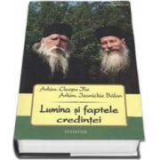 Ioanichie Balan, Lumina si faptele credintei