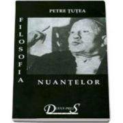 Petre Tutea, Filosofia nuantelor