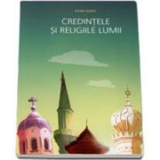 Darie Fesnic, Credintele si religiile lumii -  Sinteze
