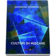 Alexandru Stefanescu, Culturi in miscare