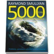 5000 IH si alte fantezii filosofice (Raymond Smullyan)