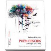 Tadeusz Rozewicz, Poem deschis - Antologie 1947-2013