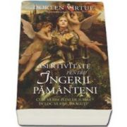 Doreen Virtue, Asertivitate pentru Ingerii Pamanteni. Cum sa fim plini de iubire in loc sa fim draguti