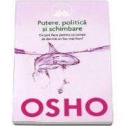 OSHO - Putere, politica si schimbare