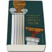 Manual de greaca veche. Editia a II-a, revazuta si adaugita