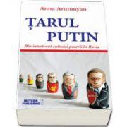 Anna Arutunyan, Tarul Putin - Din interiorul cultului puterii in Rusia