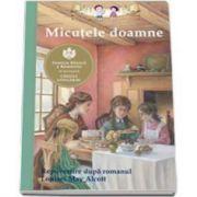 Micutele doamne. Repovestire dupa romanul Louisei May Alcott (Deanna McFadden)