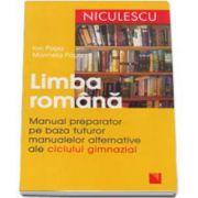 Limba romana. Manual preparator pe baza tuturor manualelor alternative ale ciclului gimnazial - Editia a II-a