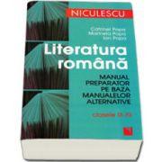 Literatura romana. Manual preparator pe baza manualelor alternative. Clasele IX - XII