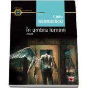 Liviu Georgescu, In umbra luminii