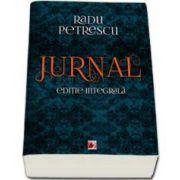 Radu Petrescu, Jurnal. Editie integrala