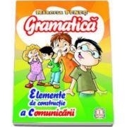 Gramatica, elemente de constructie a comunicarii clasele I-IV (Marcela Penes)