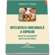 Inteligenta emotionala a copiilor. Jocuri si recomandari pentru un EQ ridicat