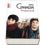 Impreuna - Anna Gavalda. Colectia Top 10