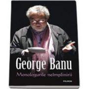 George Banu, Monologurile neimplinirii
