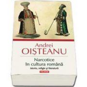 Andrei Oisteanu, Narcotice in cultura romana. Istorie, religie si literatura - Editia a III-a revazuta, adaugita si ilustrata